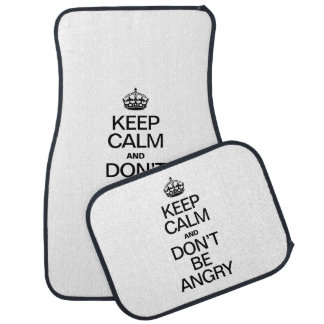 KEEP CALM AND DON'T BE ANGRY CAR MAT