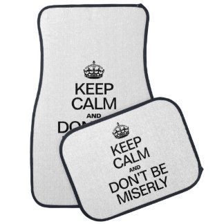 KEEP CALM AND DONT BE MISERLY FLOOR MAT