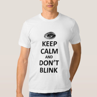 Keep calm and don't blink shirts