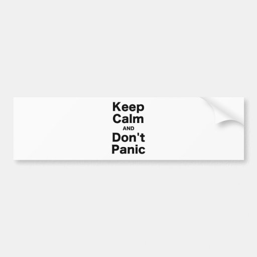 Keep Calm and Don't Panic Bumper Sticker