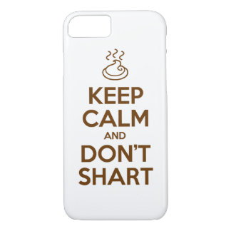 Keep Calm and Don't Shart iPhone 7 Case