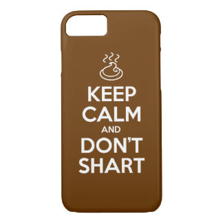 Keep Calm and Don't Shart iPhone 8/7 Case