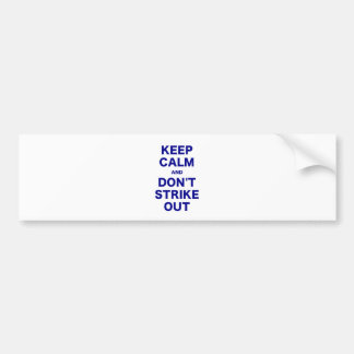 Keep Calm and Dont Strike Out Bumper Sticker