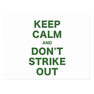 Keep Calm and Dont Strike Out Post Card