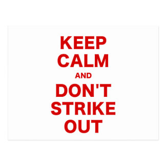 Keep Calm and Dont Strike Out Post Cards