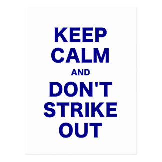 Keep Calm and Dont Strike Out Postcard