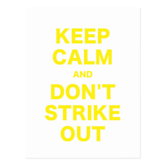 Keep Calm and Dont Strike Out Postcards