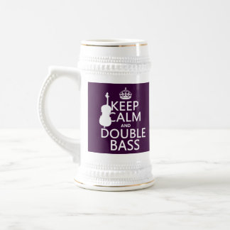 Keep Calm and Double Bass (any background color) Beer Stein
