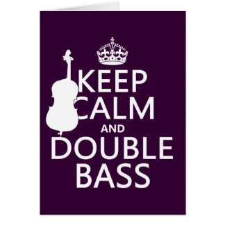 Keep Calm and Double Bass (any background color) Card