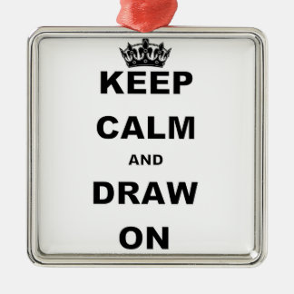 KEEP CALM AND DRAW ON Silver-Colored SQUARE DECORATION