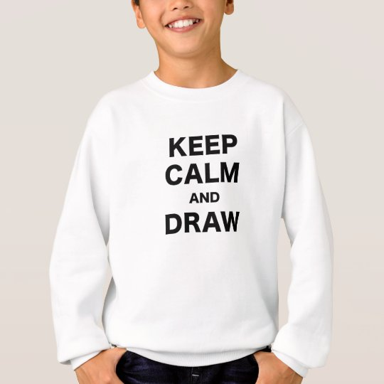 Keep Calm and Draw Sweatshirt