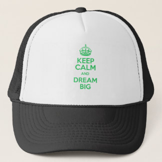 Keep Calm and Dream Big Trucker Hat