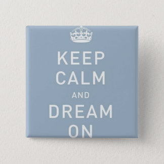 Keep Calm and Dream On Button