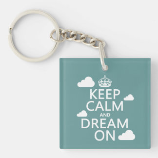 Keep Calm and Dream On (clouds) - all colors Single-Sided Square Acrylic Key Ring