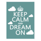 Keep Calm and Dream On (clouds) - all colours Postcard