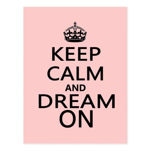 Keep Calm and Dream On Postcards