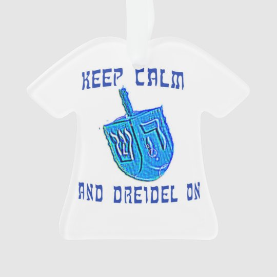 Keep Calm and Dreidel On Ornament