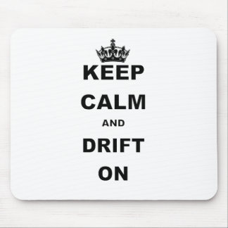 KEEP CALM AND DRIFT ON MOUSE MAT