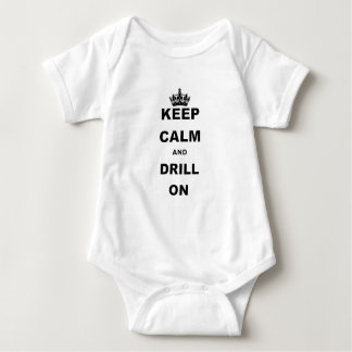 KEEP CALM AND DRILL ON BABY BODYSUIT