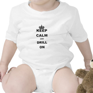 KEEP CALM AND DRILL ON T SHIRTS