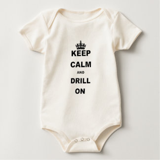 KEEP CALM AND DRILL ON BABY BODYSUITS
