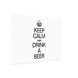 KEEP CALM AND DRINK A BEER CANVAS PRINT