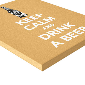 Keep calm and drink a beer wrapped canvas