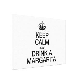 KEEP CALM AND DRINK A MARGARITA CANVAS PRINTS