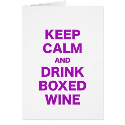 Keep Calm and Drink Boxed Wine Card