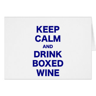 Keep Calm and Drink Boxed Wine Greeting Card