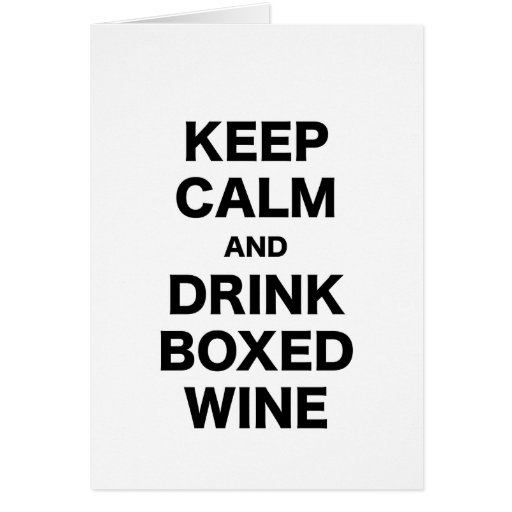 Keep Calm and Drink Boxed Wine Cards
