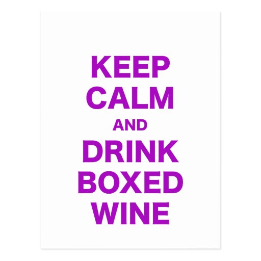 Keep Calm and Drink Boxed Wine Postcards