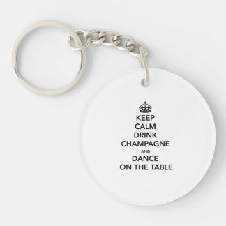 Keep Calm and Drink Champagne and Dance on the Tab Key Ring