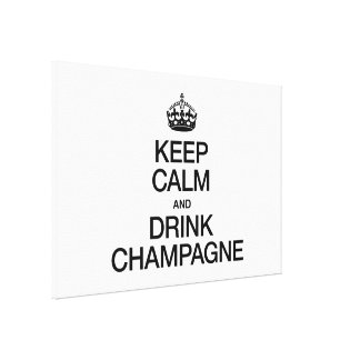 KEEP CALM AND DRINK CHAMPAGNE GALLERY WRAP CANVAS