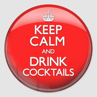 Keep Calm and Drink Cocktails (Carry On) Round Sticker