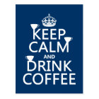 Keep Calm and Drink Coffee - all colours Postcard