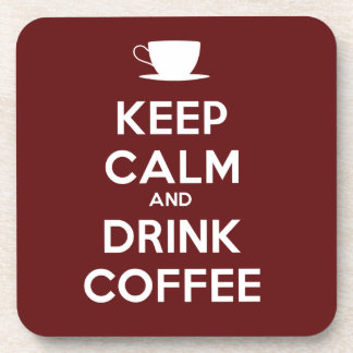 Keep Calm and Drink Coffee Beverage Coasters