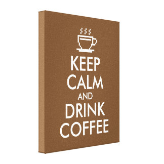 Keep calm and drink coffee canvas print cafe decor