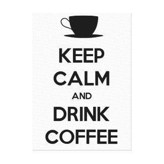 Keep Calm and Drink Coffee Canvas Prints