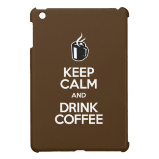 Keep Calm and Drink Coffee Cover For The iPad Mini