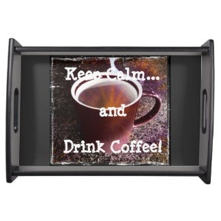 """Keep Calm"" and Drink Coffee cuppa joe print Serving Tray"