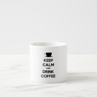 Keep Calm and Drink Coffee Espresso Cup