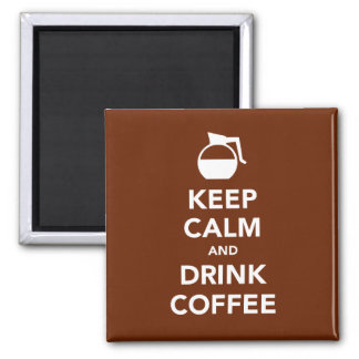 Keep calm and drink coffee fridge magnet