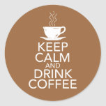 Keep Calm and Drink Coffee Gift Items Round Sticker