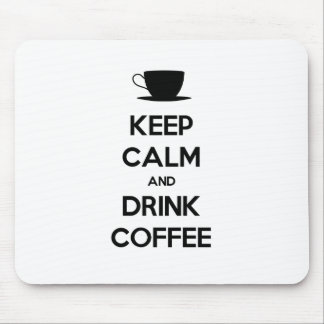 Keep Calm and Drink Coffee Mouse Mat