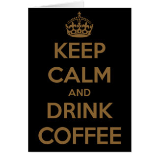 Keep Calm and Drink Coffee Note Cards