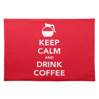 Keep calm and drink coffee placemat (customizable)