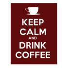 Keep Calm and Drink Coffee Postcard