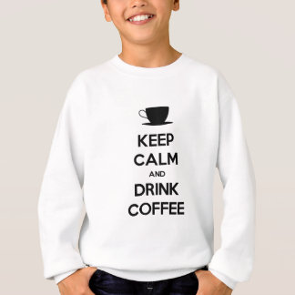 Keep Calm and Drink Coffee Sweatshirt
