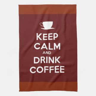 Keep Calm and Drink Coffee Tea Towel